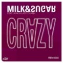 Milk & Sugar - Crazy feat. Ayak & Lady Chann (D.O.N.S. Remix)