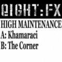 High Maintenance - Khamaraci