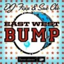 Dj Fixx, Sue Cho - East West Bump - Original Mix