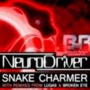 Neurodriver - Snake Charmer - Original Mix