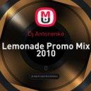 Dj Antonenko - Lemonade Promo Mix 2010