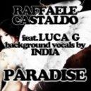 Luca G, India, Raffaele Castaldo - Paradise - Gianluca Motta & Nicola Zucchi Remix