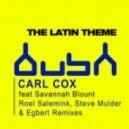 Carl Cox Ft.Savannah Blount - The latin theme (Egbert mix)