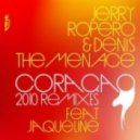 Jerry Ropero and Denis The Menace feat Jaqueline - Coracao (sandro Monte And Andres Cabrera 2010 Main Mix)