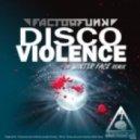 Factorfunk - Disco Violence - Original Mix