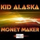 Kid Alaska - Money Maker - Peacemaker Mix