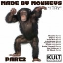 Made By Monkeys - I Try - Rossko Remix