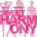John Karen - Sweet Harmony (original Club Mix)