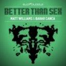 Matt Williams Bahar Canca - Better Than Sex (rudi Stakker Remix)