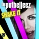 The Potbelleez - Shake It - Tommy Trash Remix