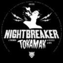 Nightbreaker - Tokamak