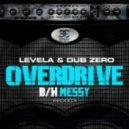 Levela & Dub Zero - Overdrive