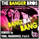 The Banger Bros - Bang Da Bang (yenn Remix)