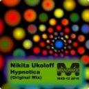 Nikita Ukolof -  Hypnotica (original Mix)
