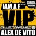 Alex De Vito - I Am A F  VIP (Main Mix)