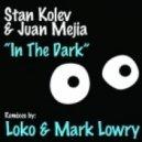 Stan Kolev & Juan Mejia - In The Dark (Lowry Pass)