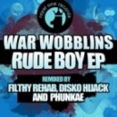 War Wobblins - Rude Boy (Filthy Rehab Remix)