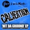 Calvertron - Hit Da Ground (Original Mix)