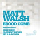 Matt Walsh - Honey Comb (Sei A & Logan Remix)