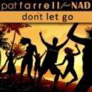 Pat Farrell feat. NAD -  Don`t Let Go (Josh Green Remix)