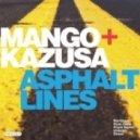 Mango & Kazusa  - Asphalt Lines (Dezza \\\'Grande Bold\\\' Mix)