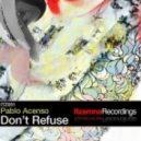 Pablo Acenso - Don\'t Refuse (Original Mix)