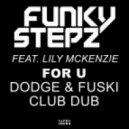 FunkyStepz feat. Lily McKenzie - For U (Dodge & Fuski Remix)