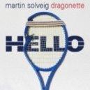 Martin Solveig, Dragonette - Hello - Michael Woods Remix