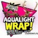 Aqualight -  Wrap! (Original Mix)