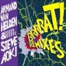 Armand Van Helden & Steve Aoki - Brrrat! (SonicC Remix)