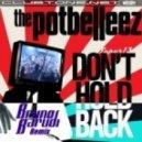 The Potbelleez - Don\\\'t Hold Back (Bruno Barudi Remix)