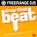 Freerange DJs - Drop That Beat (Original Mix)