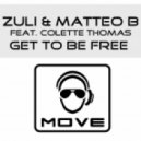 Zuli - Get To Be Free feat. Colette Thomas - Stefy De Cicco Remix