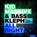 Kid Massive & Bass Kleph ft. Chris Arnott - All Right (Ali Payami Mix)