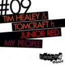 Tomcraft, Tim Healey, Junior Red - My People feat. Junior Red (Weekend Heroes Remix)