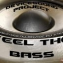 DeviceSounD - DeviceSounD - Feel The Bass (Original Mix)