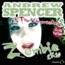 Andrew Spencer & The Vamprockerz - Zomibe 2k10 (Die Hoerer Remix)