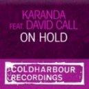Karanda Feat David Call - On Hold (Mark Sherrys Outburst Remix)