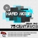 Hardnoise - 75 Cents (Deenk Remix)