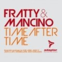 Fratty & Mancino - Time After Time (Che Jose Big Room Mix)