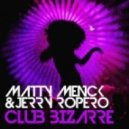 Jerry Ropero & Matty Menck - Club Bizarre (Jay Frogs Join The Crowd Remix)