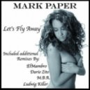 Mark Paper - Lets Fly Away (Dario Zito Remix)