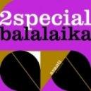 2Special - Balalaika (Slava Flash Remix)