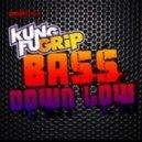 Kungfu Grip - Bass Down Low (DJ Exodus & Leewise Remix)