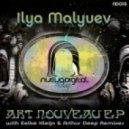 Ilya Malyuev - Art Nouveau (Eelke Kleijn Groove de Nouveau Remix)