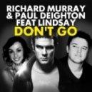 Richard Murray & Paul Deighton Feat. Lindsay - Don\\\'t Go (Vision Factory Remix)