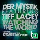 Tiff Lacey & Der Mystik - Watching the World (DJ Maxsie Alex Speaker Remix)