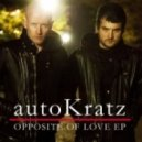 Autokratz - Opposite Of Love (Joe & Will Ask Remix)