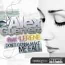 Alex Guerrero - Don\'t Gonna Make Me Fall feat. Lerene - Original Mix