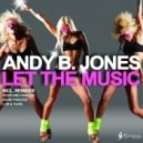 Andy B Jones - Let The Music (Lob & Tadel Remix)